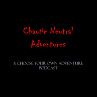 Chaotic Neutral Adventures podcast