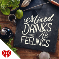 Mixed Drinks & Feelings podcast