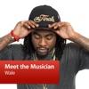 Wale: Meet the Musician