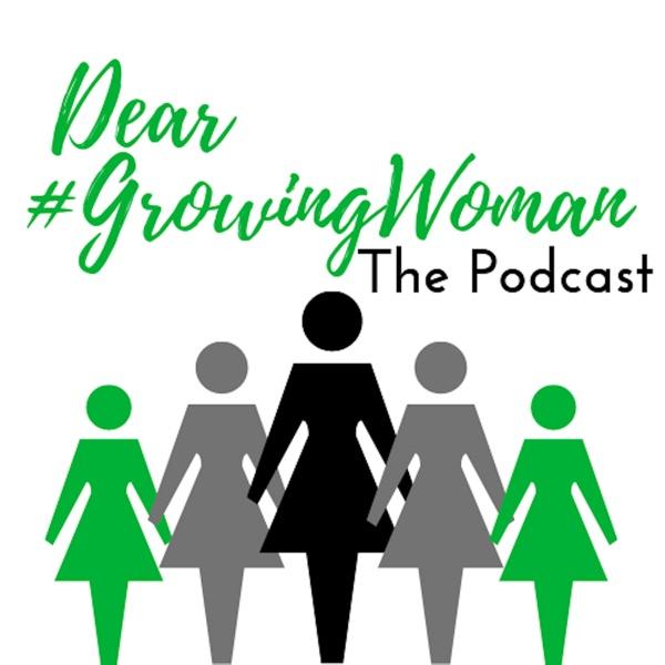 Dear #GrowingWoman