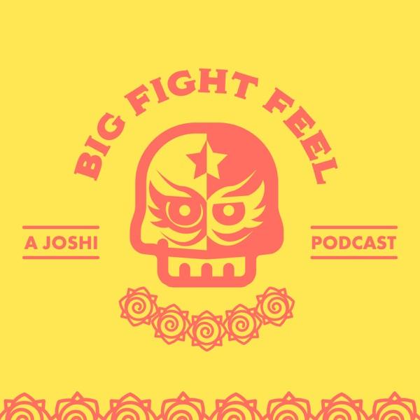 Big Fight Feel: A Joshi Pro Wrestling Podcast