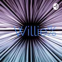 Willie% podcast