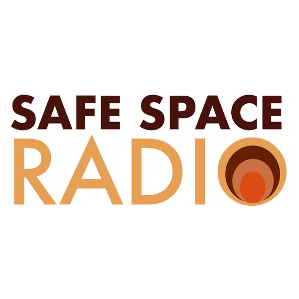 Safe Space Radio - Podcast – Podtail