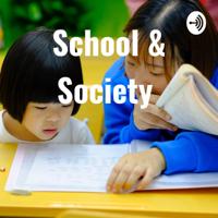 School & Society podcast