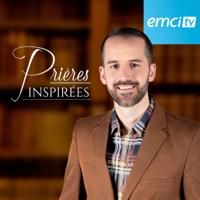 EMCI TV Prières inspirées podcast