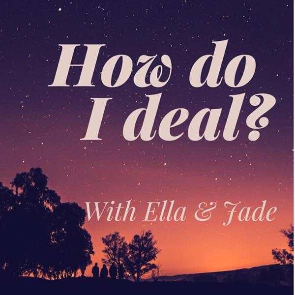 How Do I Deal?