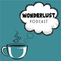 Wonderlust Podcast podcast