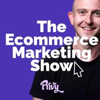 The Ecommerce Marketing Show podcast