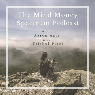 The Mind Money Spectrum Podcast