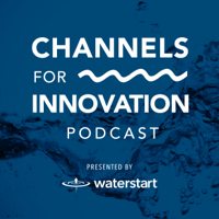 Channels for Innovation by WaterStart podcast