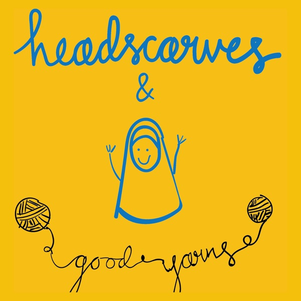 Headscarves and Good Yarns