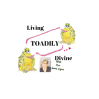 Living Toadily Divine podcast