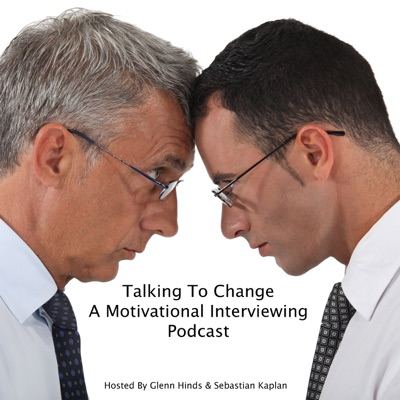 Talking To Change - A Motivational Interviewing podcast:Talking To Change - A Motivational Interviewing podcast