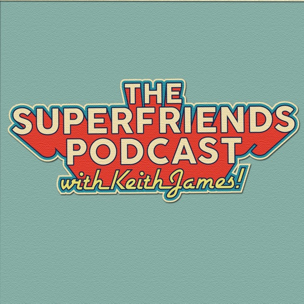 The Superfriends Podcast