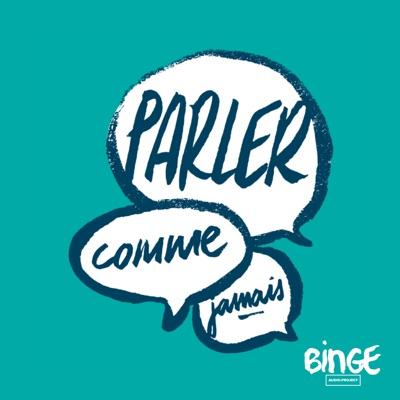 Parler comme jamais:Binge Audio