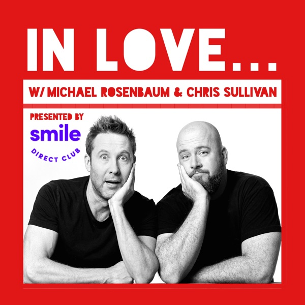IN LOVE... with Michael Rosenbaum & Chris Sullivan