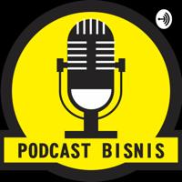 Podcast bisnis podcast