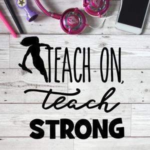 Teach On, Teach Strong