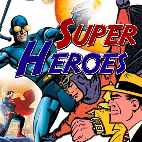 Super Heroes Podcast