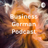 Business German Podcast podcast