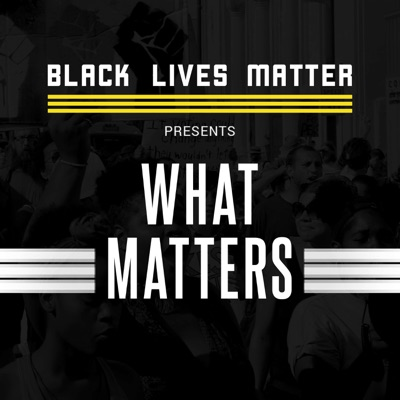 What Matters:Black Lives Matter Global Network
