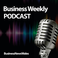 Business News Wales Podcasts podcast