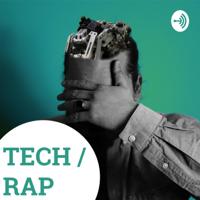 TECH / RAP podcast