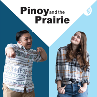 Pinoy and the Prairie podcast