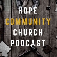 Hope Community Church Podcast podcast