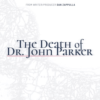 The Death of Dr. John Parker:Dan Zappulla