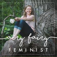 Airy Fairy Feminist podcast