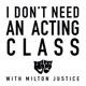 I Don't Need an Acting Class