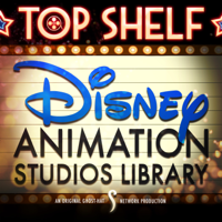 Top Shelf: Disney Animation Studios Library (Ghost-Hat Network) podcast