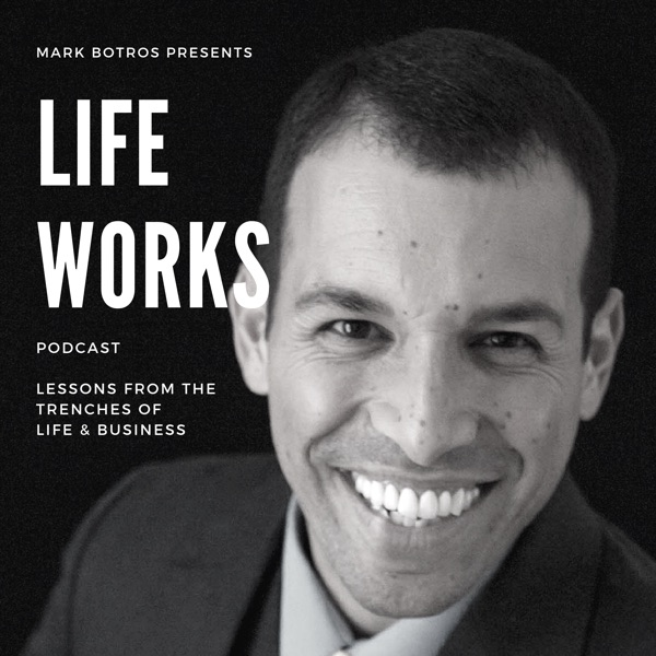 The LIFE WORKS Podcast - 5 Minute Lessons From the Trenches