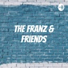 The Franz & Friends