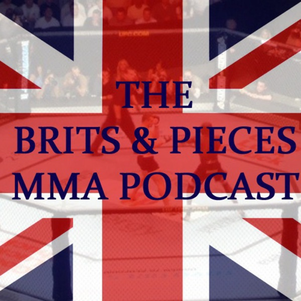 Brits & Pieces MMA Podcast