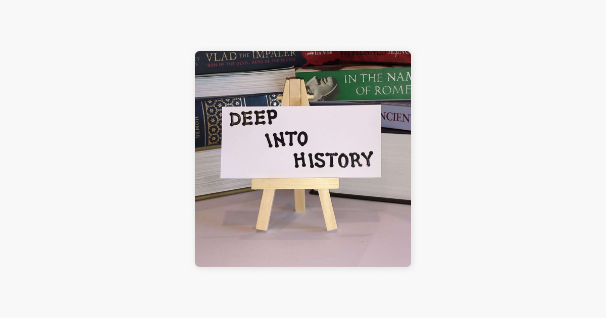 Deep into History on Apple Podcasts