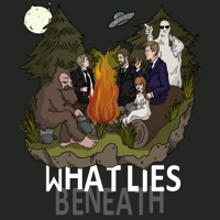 What Lies Beneath podcast