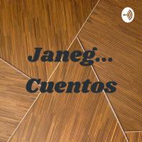 Janeg... Cuentos podcast