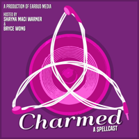Charmed: A Spellcast! podcast