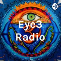 Eye3Radio podcast