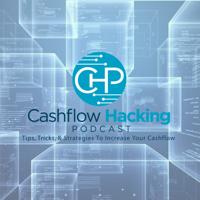Cashflow Hacking Podcast podcast
