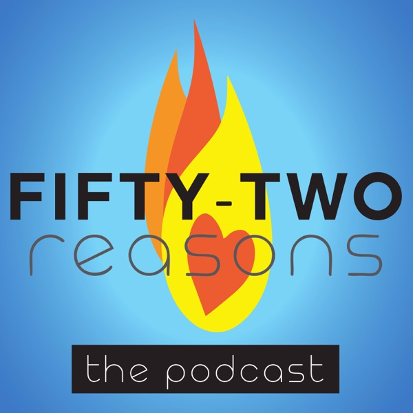 52 Reasons Podcast