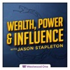 Wealth, Power & Influence with Jason Stapleton artwork