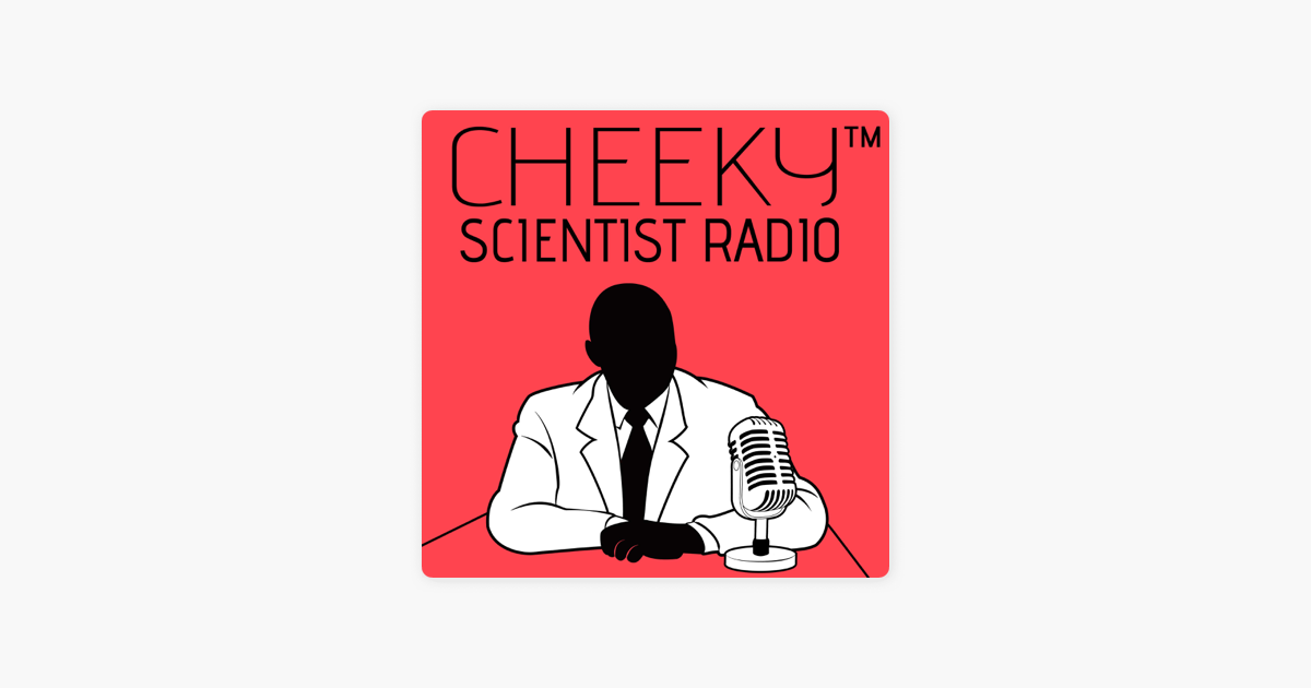Cheeky Scientist Radio on Apple Podcasts