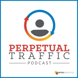 Perpetual Traffic on Apple Podcasts