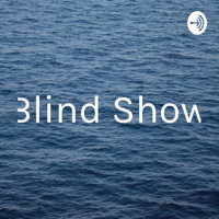 Blind Show podcast
