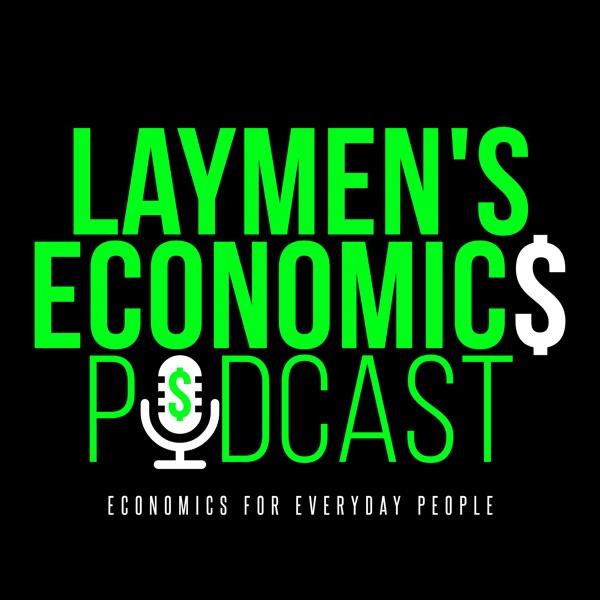 Laymen's Economics podcast