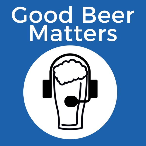 Good Beer Matters Podcast