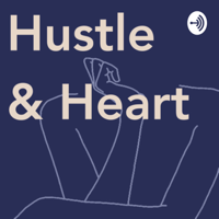 Hustle and Heart podcast